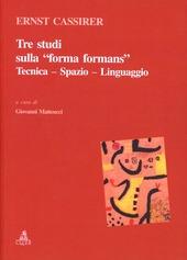 Tre studi sulla «forma formans». Tecnica, spazio, linguaggio