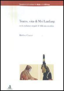 Teatro, vita di Mei Lanfang - Matteo Casari - copertina