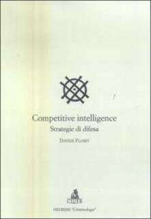Competitive intelligence. Strategia di difesa - Davide Florit - copertina