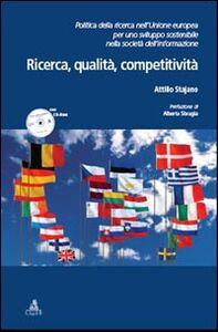 Ricerca, qualità, competitività. Politica della ricerca nell'Unione Europea per uno sviluppo sostenibile nella società dell'informazione