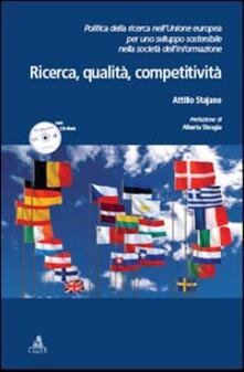 Ricerca, qualità, competitività. Politica della ricerca nell'Unione Europea per uno sviluppo sostenibile nella società dell'informazione - Attilio Stajano - copertina
