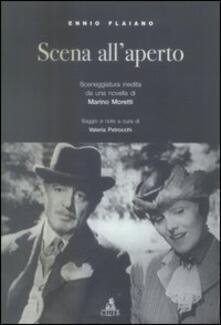 Scena all'aperto. Sceneggiatura inedita da una novella di Marino Moretti - Ennio Flaiano - copertina