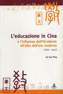 Libro L' educazione in Cina e l'influenza dell'Occidente all'alba dell'era moderna (1850-1950) Gui Ping Hu