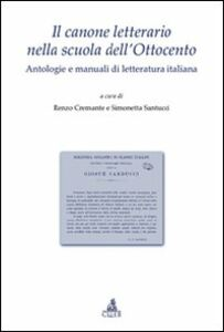 Libro Il canone letterario nella scuola dell'Ottocento. Antologie e manuali di letteratura italiana