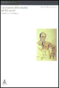 Foto Cover di L' evoluzione della tonalità nel XX secolo. L'atonalità in Schönberg, Libro di Mauro Mastropasqua, edito da CLUEB