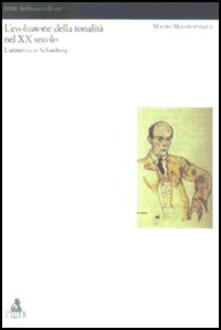 L' evoluzione della tonalità nel XX secolo. L'atonalità in Schönberg - Mauro Mastropasqua - copertina