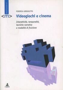 Videogiochi e cinema. Interattività, temporalità, tecniche narrative e modalità di fruizione
