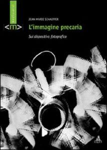Libro L' immagine precaria. Sul dispositivo fotografico Jean-Marie Schaeffer