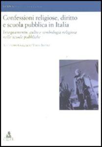 Libro Confessioni religiose, diritto e scuola pubblica in Italia. Insegnamento, culto e simbologia religiosa nelle scuole pubbliche Alejandro Gonzales Varas Ibanez