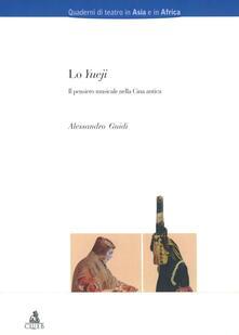 Lo yueji. Il pensiero musicale nella Cina antica - Alessandro Guidi - copertina