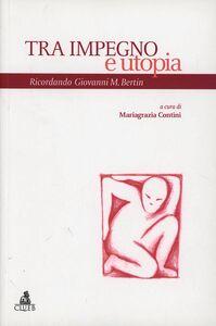 Foto Cover di Tra impegno e utopia. Ricordando Giovanni M. Bertin, Libro di  edito da CLUEB