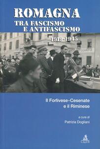 Romagna tra fascismo e antifascismo 1919-1945. Il forlivese-cesenate e il riminese
