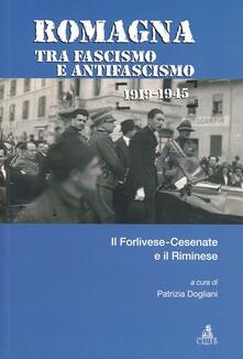 Romagna tra fascismo e antifascismo 1919-1945. Il forlivese-cesenate e il riminese - copertina