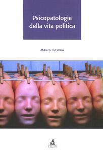 Psicopatologia della vita politica