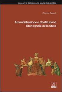 Amministrazione e Costituzione. Storiografie dello Stato