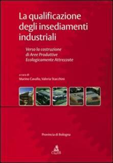 La qualificazione degli insediamenti industriali. Verso la costruzione di aree produttive ecologicamente attrezzate - copertina