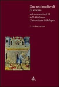 Due testi medievali di cucina nel manoscritto 158 della biblioteca dell'Università di Bologna