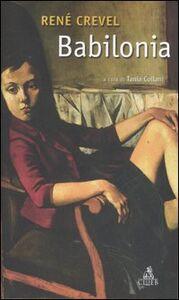 Foto Cover di Babilonia, Libro di René Crevel, edito da CLUEB