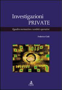 Investigazioni private. Quadro normativo e ambiti operativi