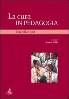 La cura in pedagogia. Linee di lettura - copertina