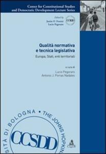 Qualità normativa e tecnica legislativa. Europa, stati, enti territoriali