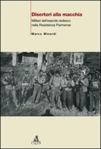 Disertori alla macchia. Militari dell'esercito tedesco nella Resistenza parmense