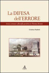 Foto Cover di La difesa dell'errore. Senso comune e filosofia positiva in Thomas Brown, Libro di Cristina Paoletti, edito da CLUEB