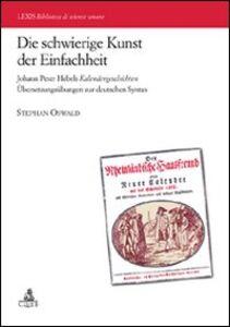 Die schwierige Kunst der Einfachheit Johann Peter Hebels Kalendergeschicten Ubersetzungsubungen zur deutschen Syntax