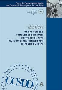Libro Unione Europea, costituzione economica e diritti sociali nella giurisprudenza costituzionale di Francia e Spagna Stefano Ceccanti , Nicolas Pérez Sola