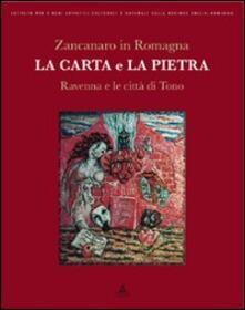 Zancanaro in Romagna. La carta e la pietra. Ravenna e le città di Tono - copertina