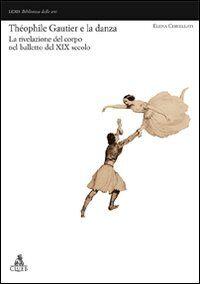 Théophile Gautier e la danza. La rivelazione del corpo nel balletto del XIX secolo