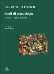 Studi di estesiologia. L'uomo, i sensi, il suono