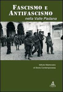 Foto Cover di Fascismo e antifascismo nella valle padana, Libro di  edito da CLUEB