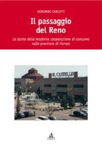 Il passaggio del Reno. La storia della moderna cooperazione di consumo nella provincia di Ferrara