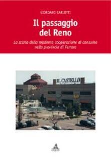 Vitalitart.it Il passaggio del Reno. La storia della moderna cooperazione di consumo nella provincia di Ferrara Image