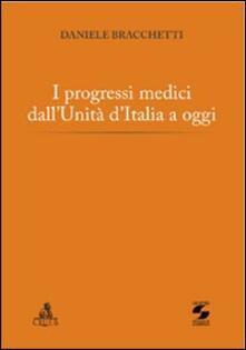 I progressi medici dall'Unità d'Italia a oggi - Daniele Bracchetti - copertina