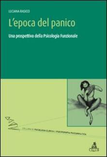 L' epoca del panico. Una prospettiva della psicologia funzionale - Luciana Rasicci - copertina