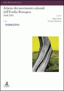 Atlante dei movimenti culturali contemporanei dell'Emilia-Romagna. 1968-2007. Vol. 2: Narrativa. - copertina