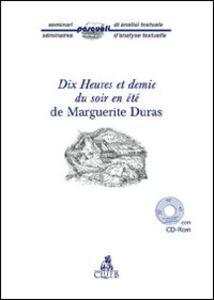 Dix heures et demie du soir en été de Marguerite Duras. Con CD-ROM
