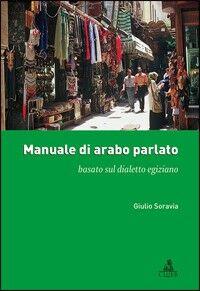 Manuale di arabo parlato basato sul dialetto egiziano