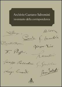 Archivio Gaetano Salvemini. Inventario della corrispondenza