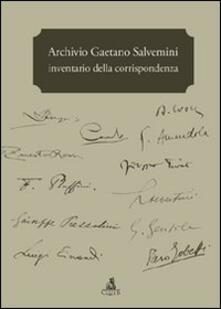 Capturtokyoedition.it Archivio Gaetano Salvemini. Inventario della corrispondenza Image