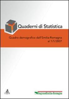 Quaderni di statistica (2007). Quadro demografico dell'Emilia Romagna a 1 gennaio 2007 - copertina