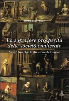 La superiore prosperità delle società civilizzate. Adam Smith e la divisione del lavoro.pdf