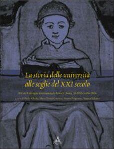 Foto Cover di La storia delle università alle soglie del XXI secolo. Atti del convegno internazionale di studi (Aosta, 18-20 dicembre 2006), Libro di  edito da CLUEB