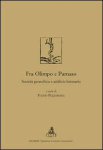 Fra Olimpo e Parnaso. Società gerarchica e artificio letterario