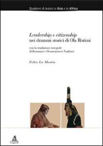Libro Leadership e citizenship nei drammi storici di Ola Rotimi Fabio La Mantia