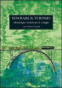 Innovare il turismo. Metodologie e tecniche per lo sviluppo
