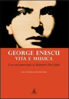 George Enescu. Vita e musica - Salvatore Costantino - copertina
