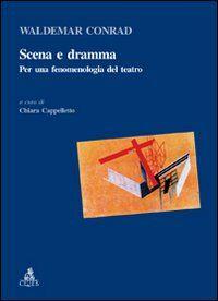 Scena e dramma. Per una fenomenologia del teatro